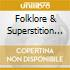 FOLKLORE & SUPERSTITION SPECIAL (TOURING EDITION)