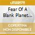 FEAR OF A BLANK PLANET (LIM.EDIT.)