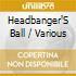 Various - Headbanger'S Ball
