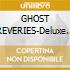 GHOST REVERIES-Deluxe Ed.+DVD