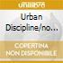 URBAN DISCIPLINE/NO HOLDS  (2 CD)