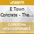 E Town Concrete - The Rainassance
