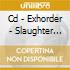 CD - EXHORDER - SLAUGHTER .../THE LAW