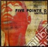 Five Pointe O - Untitled