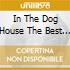 IN THE DOG HOUSE THE BEST & THE REST