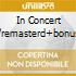 IN CONCERT 87/REMASTERD+BONUS TRACKS