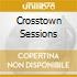 CROSSTOWN SESSIONS