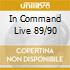 IN COMMAND LIVE 89/90
