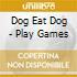 Dog Eat Dog - Play Games