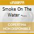 SMOKE ON THE WATER - TRIBUTE TO D.P.