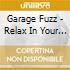 Garage Fuzz - Relax In Your Favorite Chair