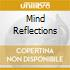 MIND REFLECTIONS