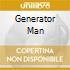 GENERATOR MAN