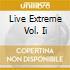 LIVE EXTREME VOL. II