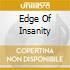 EDGE OF INSANITY