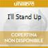 I'LL STAND UP