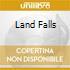 LAND FALLS