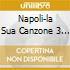 NAPOLI-LA SUA CANZONE 3