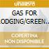 GAS FOR LODGING/GREEN ON RED (2x1)