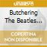 BUTCHERING THE BEATLES (TRIBUTE)