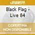 Black Flag - Live  84