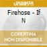 Firehose - If N