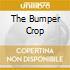 THE BUMPER CROP