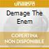 DEMAGE THE ENEM