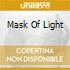 MASK OF LIGHT
