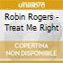 Robin Rogers - Treat Me Right