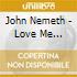 John Nemeth - Love Me Tonight