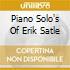 PIANO SOLO'S OF ERIK SATLE