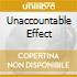 UNACCOUNTABLE EFFECT