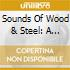 Sounds Of Wood & Steel: A Wind