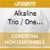 Alkaline Trio / One Man Army - Split Series #5