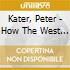 Kater, Peter - How The West Was Lost Vol 1