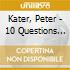 Kater, Peter - 10 Questions For The Dalai Lama