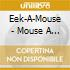 Eek-A-Mouse - Mouse A Mania
