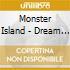 Monster Island - Dream Tiger