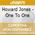Jones Howard - One To One