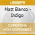 Matt Bianco - Indigo