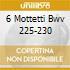 6 MOTTETTI BWV 225-230