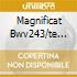 MAGNIFICAT BWV243/TE DEUM UTRECHT