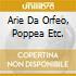 ARIE DA ORFEO, POPPEA ETC.