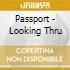 Passport - Looking Thru