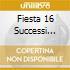 FIESTA 16 SUCCESSI SUDAMERICANI