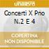 CONCERTI X PNO N.2 E 4