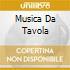 MUSICA DA TAVOLA