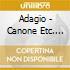 ADAGIO - CANONE ETC. (AA.VV.)