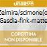 ZELMIRA/SCIMONE(O) GASDIA-FINK-MATTE